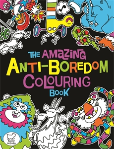 The Amazing Anti-Boredom Colouring Book by Chris Dickason