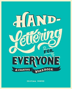 Hand-Lettering for Everyone by Cristina Vanko