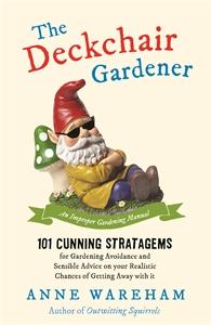The Deckchair Gardener by Anne Wareham
