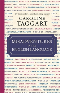 Misadventures in the English Language by Caroline Taggart