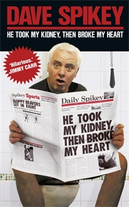He Took My Kidney, Then Broke My Heart by Dave Spikey