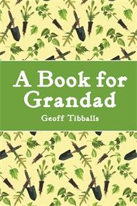 A Book for Grandad by Geoff Tibballs