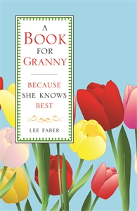 A Book for Granny by Lee Faber