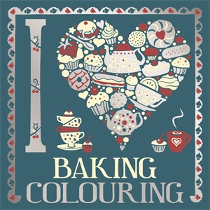 I Heart Baking Colouring by Various