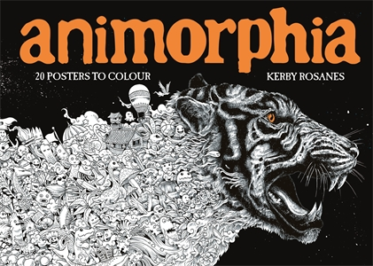 Animorphia: 20 Posters to Colour by Kerby Rosanes