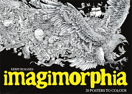 Imagimorphia: 20 Posters to Colour by Kerby Rosanes