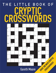 The Little Book of Cryptic Crosswords by Gareth Moore