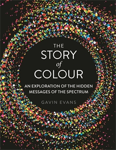 The Story of Colour by Gavin Evans