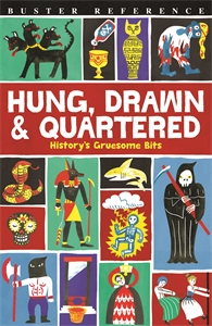 Hung, Drawn and Quartered by Clive Gifford