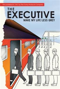The Executive by Marcie Hans, Dennis Altman and Martin A. Cohen