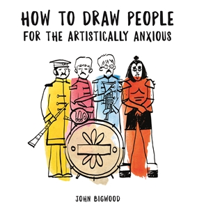 How to Draw People for the Artistically Anxious by