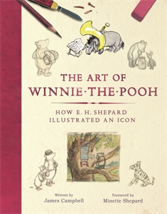 The Art of Winnie-the-Pooh by James Campbell, Foreword by Minette Shepard
