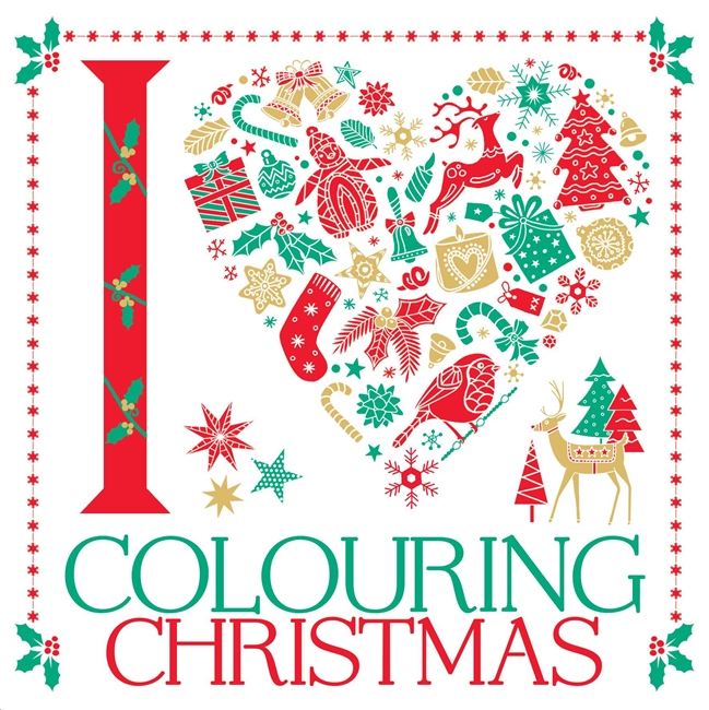 Iheart Christmas.I Heart Colouring Christmas Michael O Mara Books