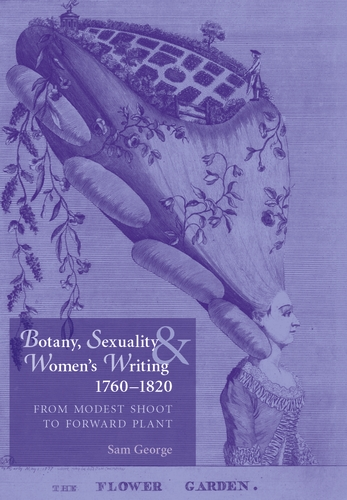 Botany, sexuality and women's writing, 1760–1830