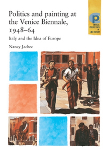 Politics and painting at the Venice Biennale, 1948–64