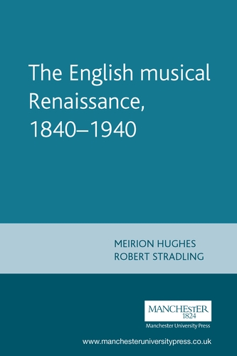 The English musical Renaissance, 1840–1940