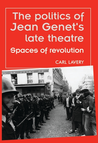 The politics of Jean Genet's late theatre