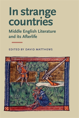 In Strange Countries: Middle English Literature and its Afterlife
