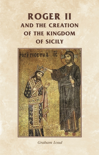 Roger II and the creation of the Kingdom of Sicily