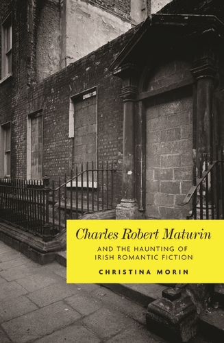 Charles Robert Maturin and the haunting of Irish romantic Fiction