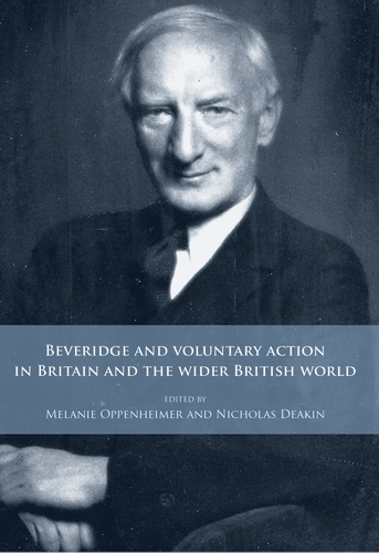 Beveridge and Voluntary Action in Britain and the Wider British World