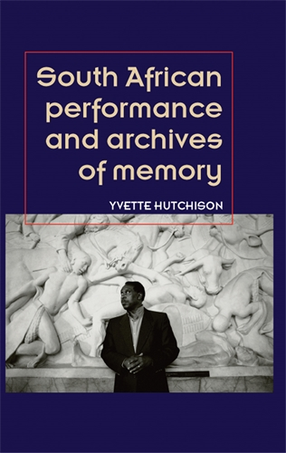 south-african-performance-and-archives-of-memory