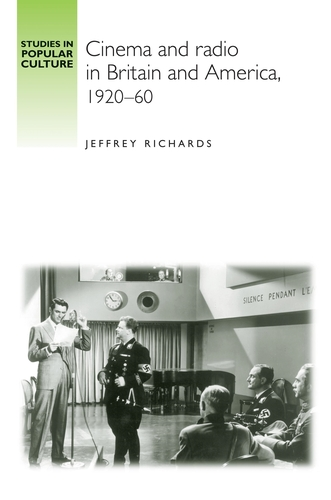 Cinema and Radio in Britain and America, 1920–60