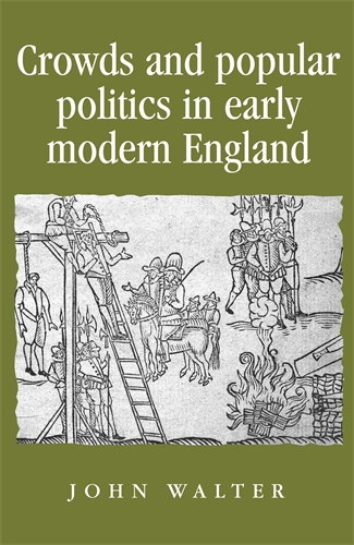 Crowds and Popular Politics in Early Modern England