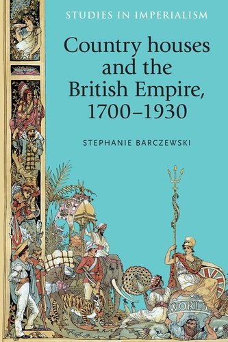 Country houses and the British Empire, 1700–1930