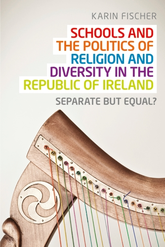 Schools and the politics of religion and diversity in the Republic of Ireland