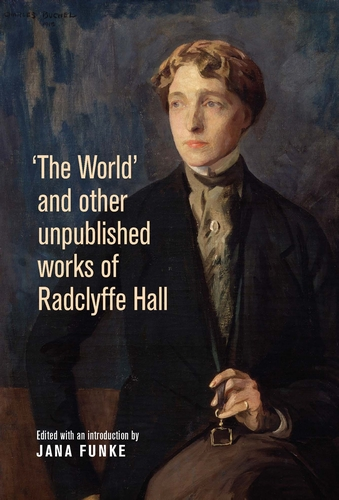 'The World' and other unpublished works of Radclyffe Hall