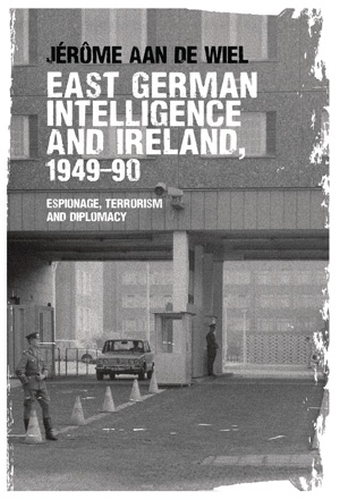Image result for East German Intelligence and Ireland, 1949-90; Espionage, Terrorism & Diplomacy.