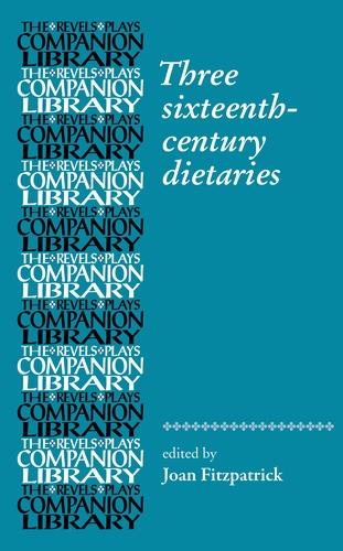 Three sixteenth-century dietaries