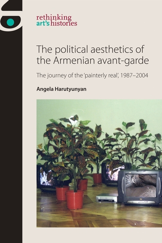 The political aesthetics of the Armenian avant-garde