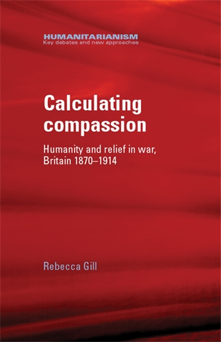 Humanitarianism key debates and new approaches manchester calculating compassion fandeluxe Image collections