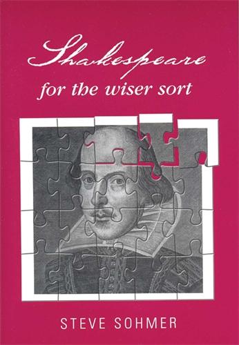 Shakespeare for the wiser sort