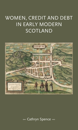 Women, credit, and debt in early modern Scotland