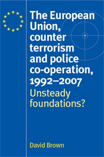 The European Union, counter terrorism and police co–operation, 1991–2007