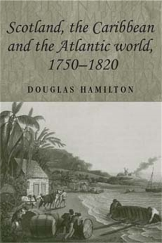 Scotland, the Caribbean and the Atlantic world, 1750–1820