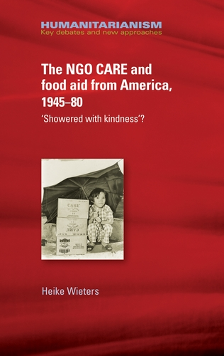 The NGO CARE and food aid from America 1945-80