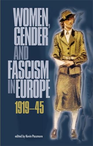 Women, gender and fascism in Europe, 1919–45