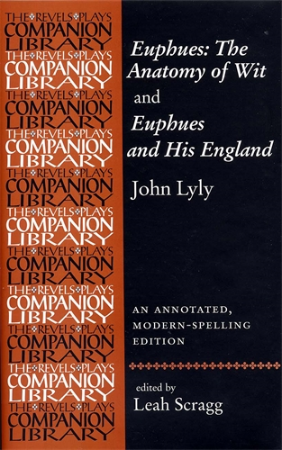 Euphues: The Anatomy of Wit and Euphues and His England John Lyly