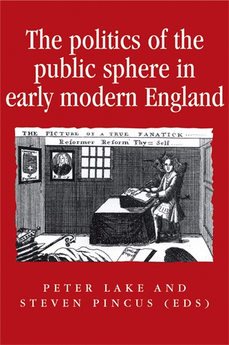 The politics of the public sphere in early modern England