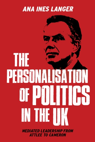 The personalisation of politics in the UK