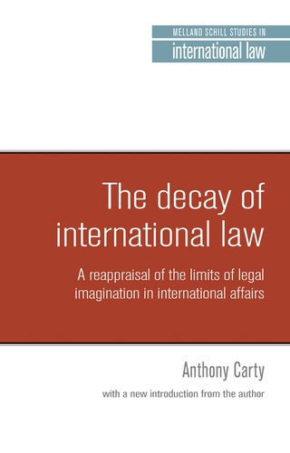 The decay of international law? With a new introduction
