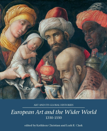European art and the wider world 1350–1550