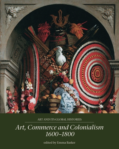 Art, commerce and colonialism 1600–1800