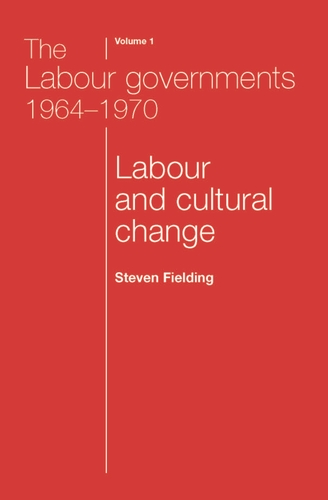 The Labour governments 1964–1970 volume 1