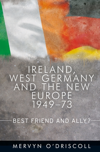 Ireland, West Germany and the New Europe, 1949-73