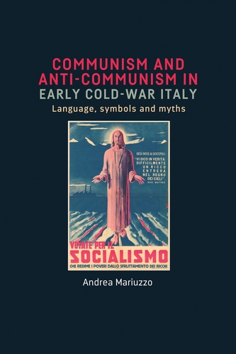 Communism and anti-Communism in early Cold War Italy